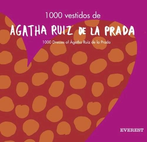 Libro 1000 Vestidos  De Agatha Ruiz De La Prada