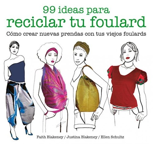 Libro 99 Ideas Para Reciclar Tu Foulard