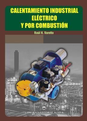 Libro Calentamiento Industrial Electrico Y Por Combustion