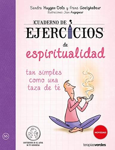 Libro Cuaderno De Ejercicios De Espiritualidad Tan Simples Como Una Taza De Te