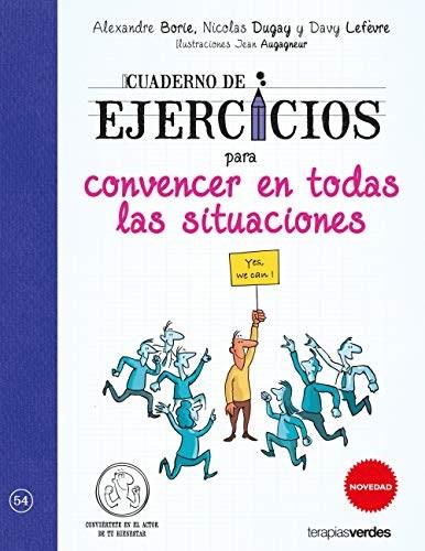 Libro Cuaderno De Ejercicios Para Convencer En Todas Las Situaciones