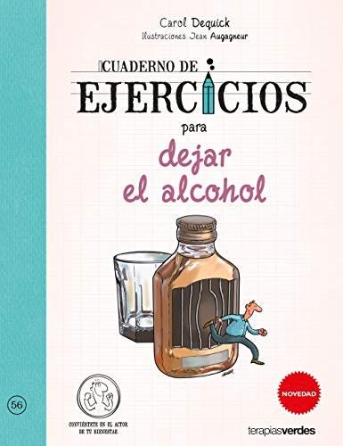 Libro Cuaderno De Ejercicios Para Dejar El Alcohol
