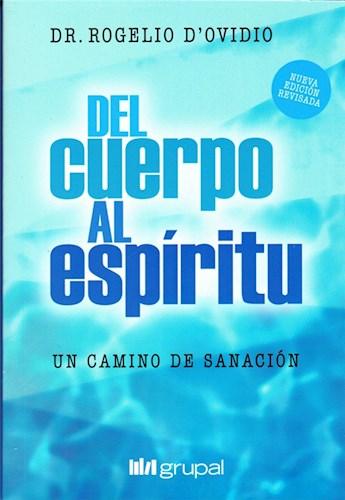 Libro Del Cuerpo Al Espiritu : Un Camino De Sanacion
