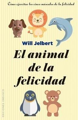 Libro El Animal De La Felicidad