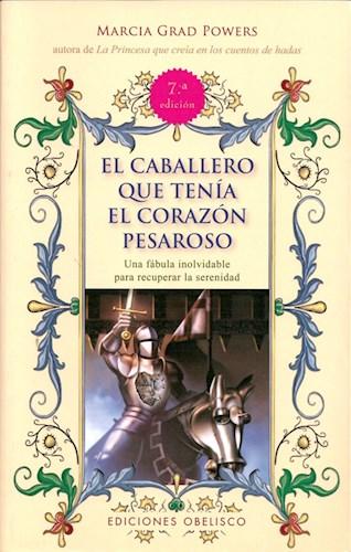 Libro El Caballero Que Tenia El Corazon Pesaroso