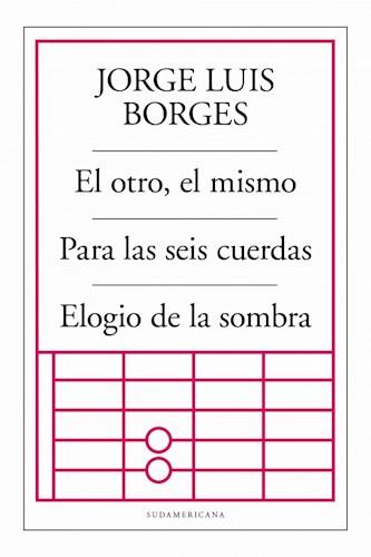 Descargar El Otro , El Mismo / Para Las Seis Cuerdas / Elogio De La Sombra Borges Jorge Luis