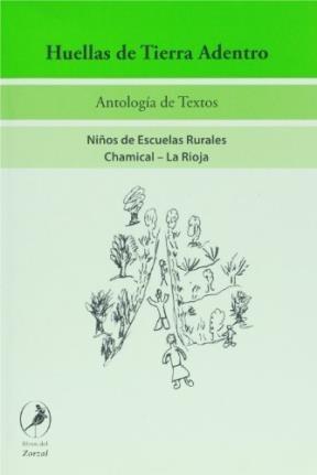 Libro Huellas De Tierra Adentro  Niños De Escuelas Rurales Chamical - La Rioja
