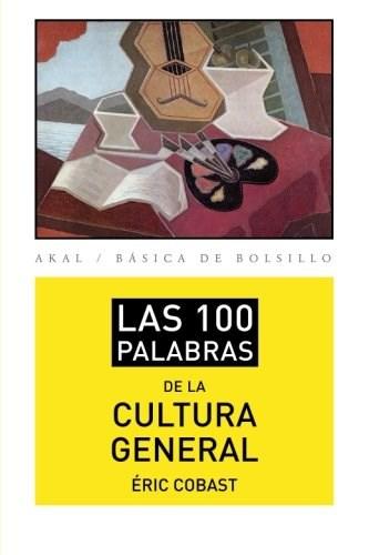 Libro Las 100 Palabras De La Cultura General