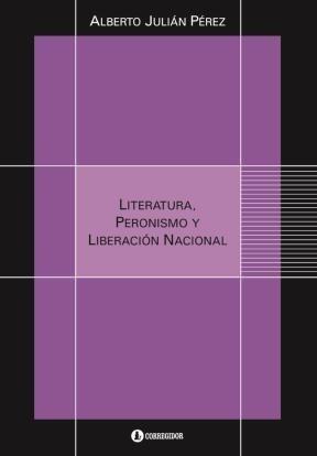 Libro Literatura  Peronismo Y Liberacion Nacional