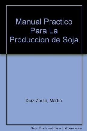 Libro Manual Practico Para La Produccion De Soja