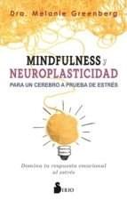 Libro Mindfulness Y Neuroplasticidad Para Un Cerebro A Pruebas De Estres