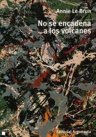 Libro No Se Encadena A Los Volcanes