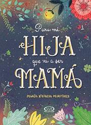 Libro Para Mi Hija Que Va A Ser Mama