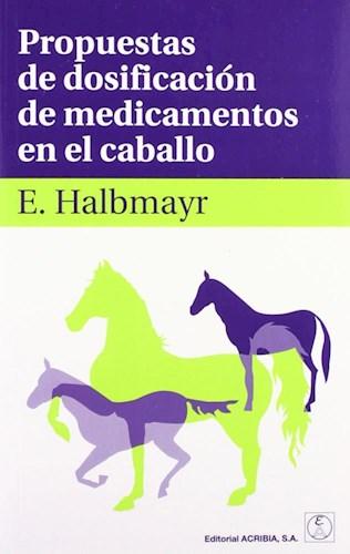 Libro Propuestas De Dosificacion De Medicamentos En El Caballo