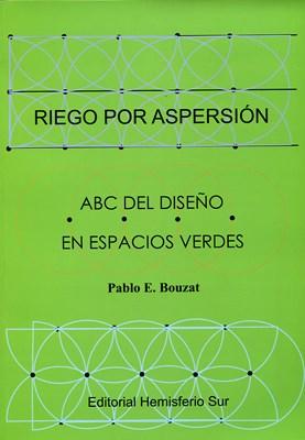 Libro Riego Por Aspersion Abc Del Diseño En Espacios Verdes