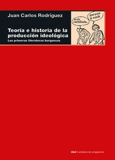 Libro Teoria E Historia De La Produccion Ideologica .La Primeras Literaturas Burg