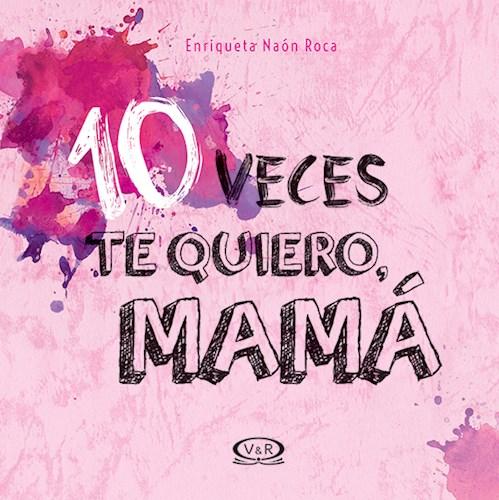 Libro 10 Veces Te Quiero Mama