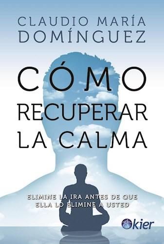 Libro Como Recuperar La Calma