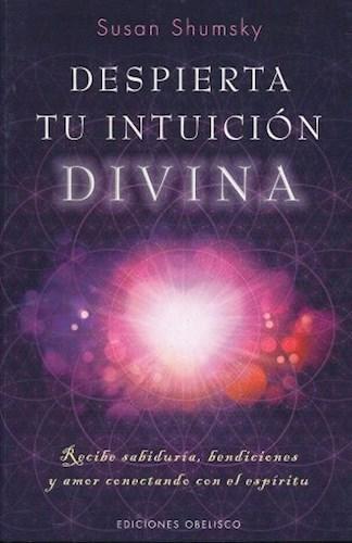 Libro Despierta Tu Intuicion Divina
