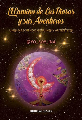 Libro El Camino De Las Diosas Y Sus Aventuras. Un  Ms Siendo Genuin  Y Autntic