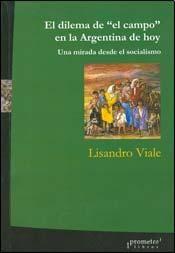 Libro El Dilema De ' El Campo ' En La Argentina De Hoy
