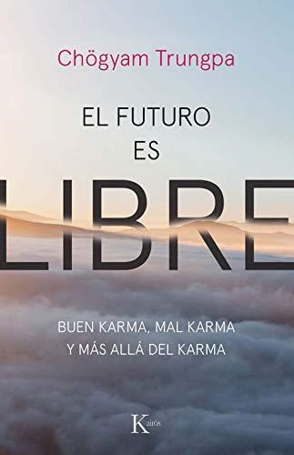Libro El Futuro Es Libre , Buen Karma , Mal Karma , Mas Alla Del Karma
