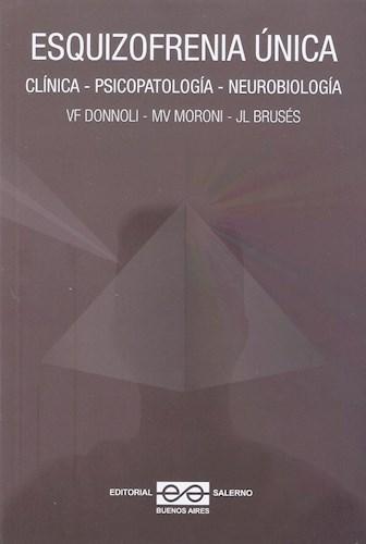 Libro Esquizofrenia Unica. Clnica - Psicopatologa - Neurobiologa