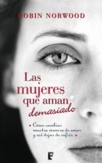 Libro Las Mujeres Que Aman Demasiado