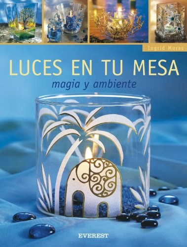 Libro Luces En Tu Mesa Magia Y Ambiente