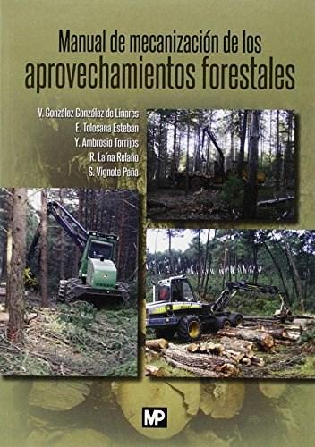 Libro Manual De Mecanizacion De Los Aprovechamientos Forestales