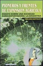 Libro Pioneros Y Frentes De Expansion Agricola