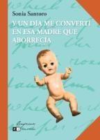 Libro Y Un Dia Me Converti En Esa Madre Que Aborrecia