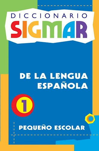 Libro 1. Diccionario Sigmar De La Lengua Española  Pequeño Escolar
