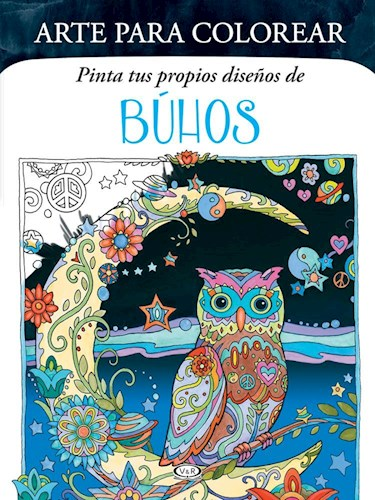Libro Arte Para Colorear  Pinta Tus Propios Diseños De Buhos