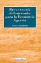 Descargar Breve Teoria Para La Economia Agraria Y Otras Economias Sectoriales Vandenberghe N.