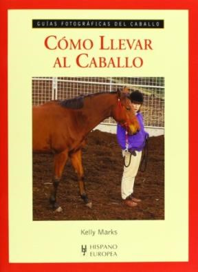 Libro Como Llevar Al Caballo