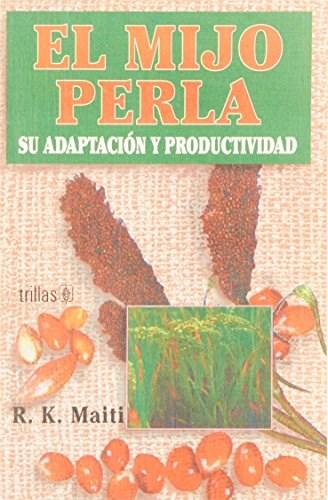 Libro El Mijo Perla Su Adaptacion Y Prductividad