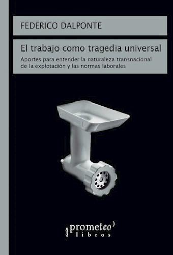 Libro El Trabajo Como Tragedia Universal