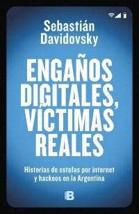 Libro Engaños Digitales , Victimas Reales