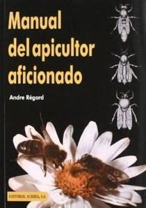 Descargar Manual Del Apicultor Aficionado Regard Andre