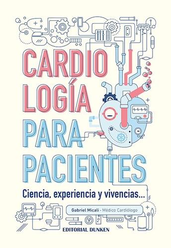 Libro Cardiologia Para Pacientes .Ciencia , Experiencia Y Vivencias