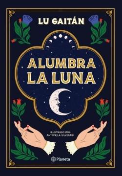 Libro Alumbra La Luna