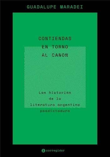 Libro Contiendas En Torno Al Canon. Las Historias De La Literatura Argentina Posd