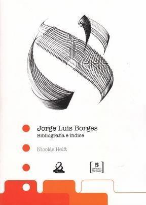 Libro Jorge Luis Borges  Bibliografia E Indice