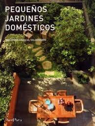 Descargar Pequeños Jardines Domesticos Abascal Valdenebro Macarena