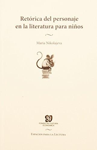 Libro Retorica Del Personaje En La Literatura Para Niños