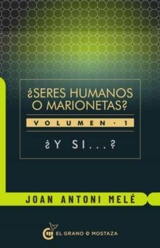 Libro Seres Humanos O Marionetas ?  Vol. 1