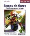 Libro Ramos De Flores Hechos Por Uno Mismo