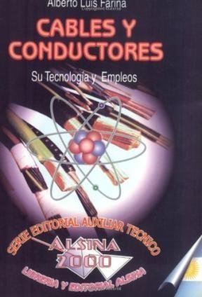 Libro Cables Y Conductores  Su Tecnologia Y Empleos