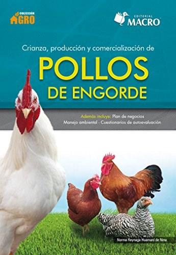 Libro Crianza , Produccion Y Comercializacion De Pollos De Engorde